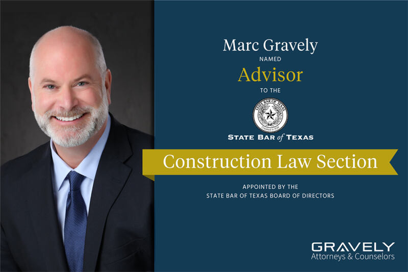 Marc Gravely Named Advisor to State Bar of Texas Construction Law Section