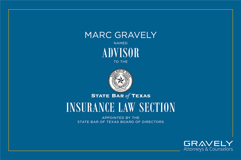 Marc Gravely Selected as Advisor to State Bar of Texas Insurance Law Section